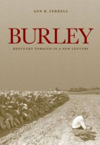 Burley: Kentucky Tobacco in a New Century by WKU faculty member Ann K. Ferrell is the recipient of the 2014 Wayland D. Hand Prize.