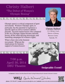 "Christy Halbert will present ""The Debut of Women's Olympic Boxing"" at 7 p.m. April 30 at Downing Student Union Auditorium. Contact Gender and Women's Studies, (270) 745-6477."