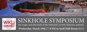 Ogden College of Science and Engineering will present a Sinkhole Symposium about the origin and aftermath of the National Corvette Museum sinkhole at 7 p.m. March 19 at Snell Hall, room 2113.