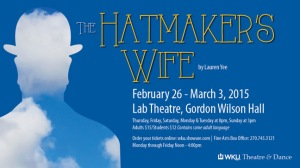 The Hatmaker's Wife will be presented Feb. 26-March 3 at the Gordon Wilson Hall Lab Theatre.