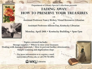 """Fading Away: How to Preserve Your Treasures"" will begin at 5 p.m. April 28 at the Kentucky Building's Western Room. Contact Nancy Richey, (270) 745-6092."