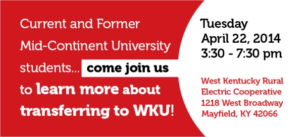 "WKU will host a ""Transfer Now"" event for Mid-Continent University students on Tuesday (April 22) in Mayfield."