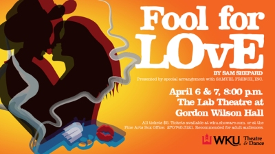 WKU's Department of Theatre & Dance will present Fool for Love on April 7-8.