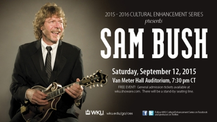 The 2015-2016 Cultural Enhancement Series and the Kentucky Folklife Program at WKU will present a concert by Grammy Award winning multi-instrumentalist Sam Bush on Sept. 12 at WKU's Van Meter Hall.
