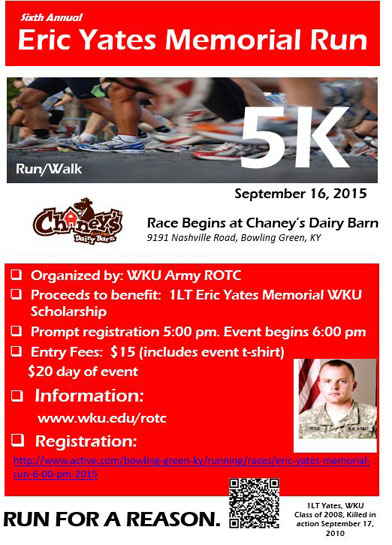 Registration is under way for the sixth annual Eric Yates Memorial 5K Run/Walk. The run/walk, organized by WKU Army ROTC, will begin at 6 p.m. Sept. 16 at Chaney's Dairy Barn, 9191 Nashville Road.