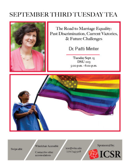 WKU's Institute for Citizenship & Social Responsibility will present The Road to Marriage Equality: Past Discrimination, Current Victories, & Future Challenges with Dr. Patricia Minter at 5 p.m. Sept. 15 in Downing Student Union, room 2123.
