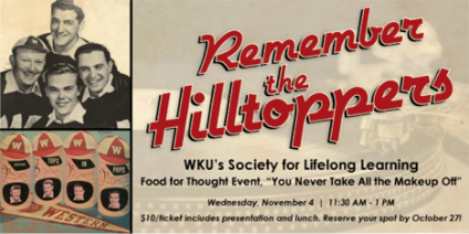 "Don McGuire, the only surviving member of The Hilltoppers quartet, will present ""You Never Take All the Makeup Off"" on Nov. 4 as part of the WKU Society for Lifelong Learning's Food for Thought series."