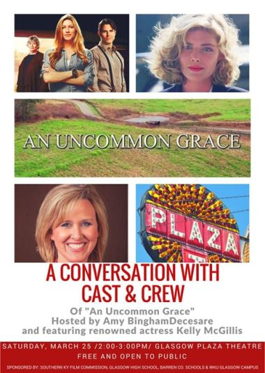 """""""A Conversation with the Cast and Crew of An Uncommon Grace"""" will begin at 2 p.m. March 25 at the Glasgow Plaza Theatre."""