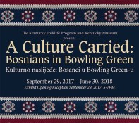 """A Culture Carried: Bosnians in Bowling Green"" is open through June 30 at the Kentucky Museum."