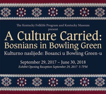 """""""A Culture Carried: Bosnians in Bowling Green"""" is open through June 30 at the Kentucky Museum."""