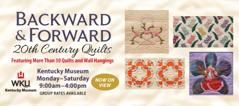 Backward & Forward: 20th Century Quilts is on display at the Kentucky Museum.