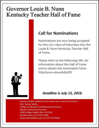 Nominations are being accepted through July 15 for the 2017 class of Kentucky Teacher Hall of Fame. For more, visit http://www.wku.edu/kythf/