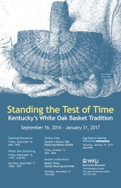 """""""Standing the Test of Time: Kentucky's White Oak Basket Tradition"""" is open through Jan 31 at the Kentucky Museum."""