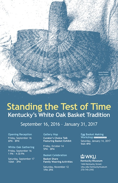 Standing the Test of Time: Kentucky's White Oak Basket Tradition will be open Sept. 16-Jan. 31 at the Kentucky Museum.