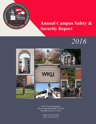 The 2016 Annual Campus Safety and Security Report is available online at http://www.wku.edu/police/documents/2016annualcampussafetyandsecurityreport.pdf
