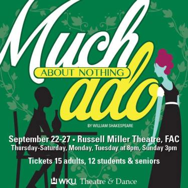 Much Ado about Nothing will be presented Sept. 22-27
