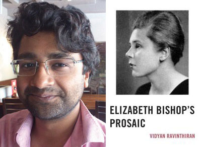 Elizabeth Bishop's Prosaic, by Vidyan Ravinthiran, has been selected as the 2016 winner of the Robert Penn Warren–Cleanth Brooks Award.