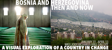 """Bosnia and Herzegovina: Then and Now"" will be on display Jan. 31-April 13 at the Jody Richards Hall Gallery."